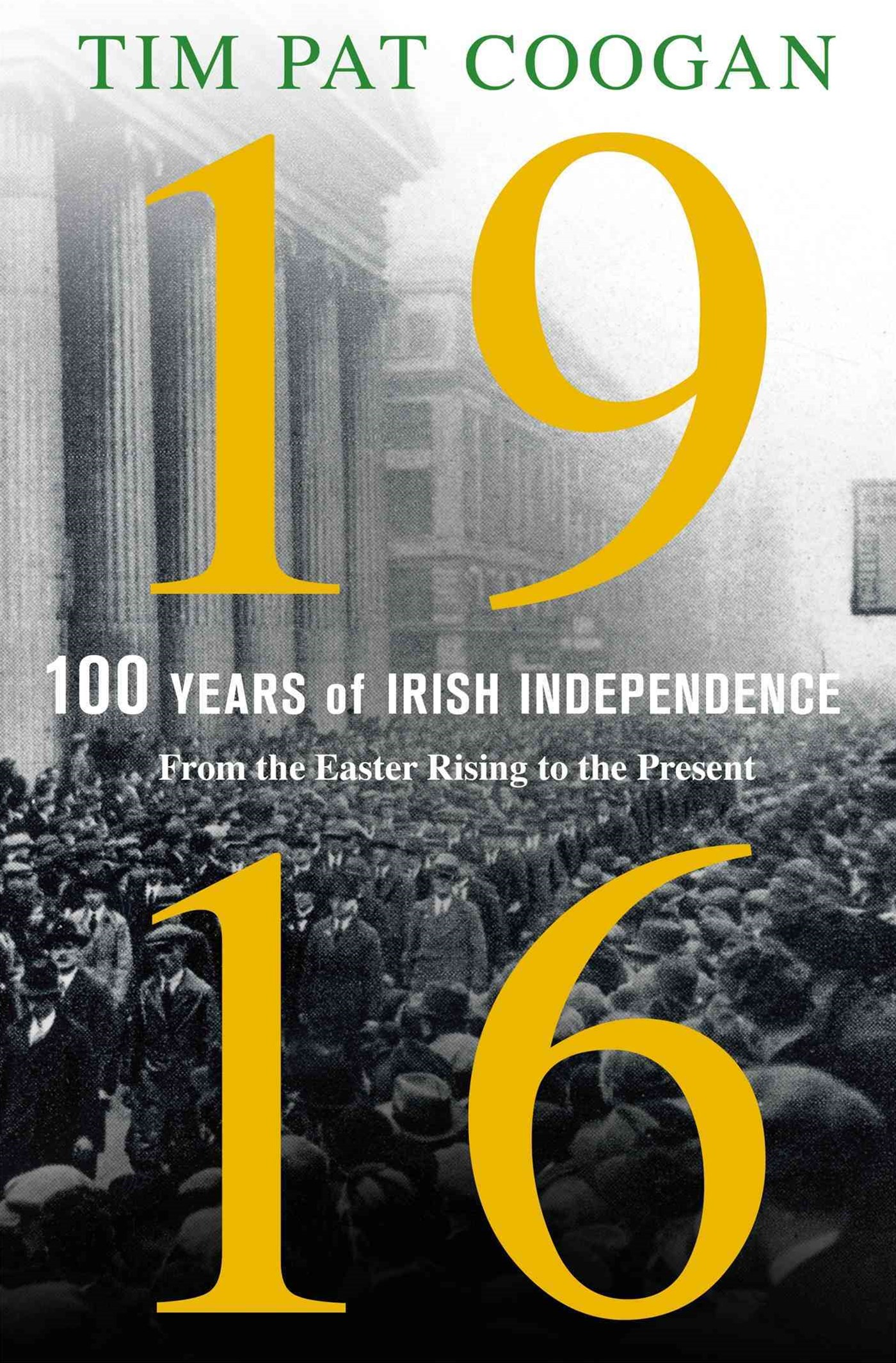 1916 - 100 Years of Irish Independence