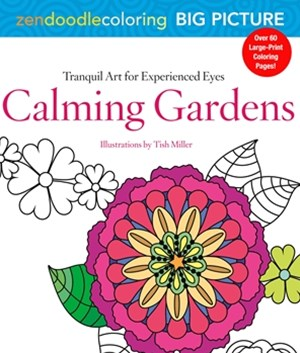 Zendoodle Coloring Big Picture: Calming Gardens