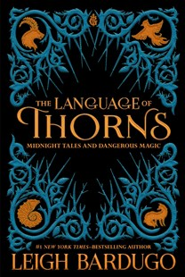 The Language of Thorns by Leigh Bardugo, Sara Kipin (9781250122520) - HardCover - Young Adult Contemporary