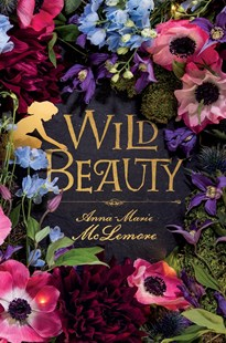 Wild Beauty by Anna-Marie McLemore (9781250124555) - HardCover - Young Adult Contemporary