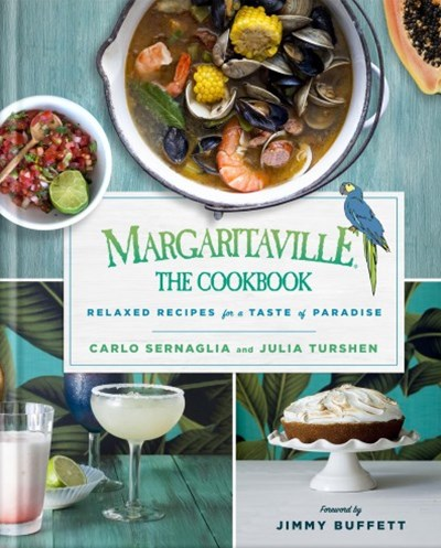 Margaritaville: The Cookbook: Relaxed Recipes For a Taste of Para