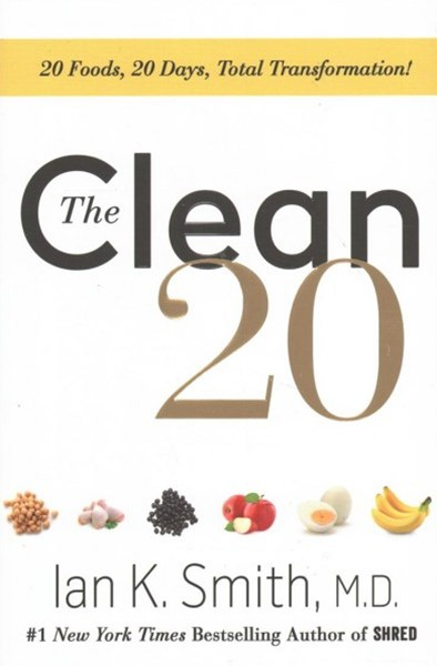 Clean 20, The:20 Foods, 20 Days, Total Transformation