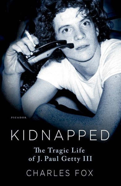 Kidnapped:The Tragic Life of J. Paul Getty III