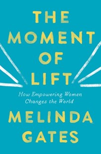 The Moment of Lift by Melinda Gates (9781250313577) - HardCover - Biographies General Biographies