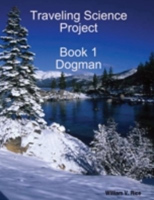 Traveling Science Project: Book 1 Dogman