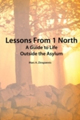 (ebook) Lessons from 1 North: A Guide To Life Outside The Asylum