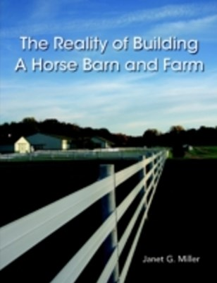 Reality of Building a Horse Barn and Farm