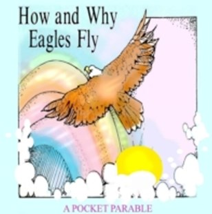 (ebook) How and Why Eagles Fly: A Pocket Parable - Children's Fiction