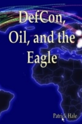 Defcon, Oil, and the Eagle