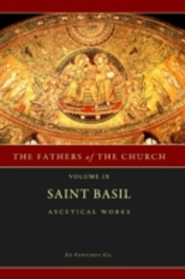 St. Basil : Ascetical Works Fathers of the Church Vol. 9