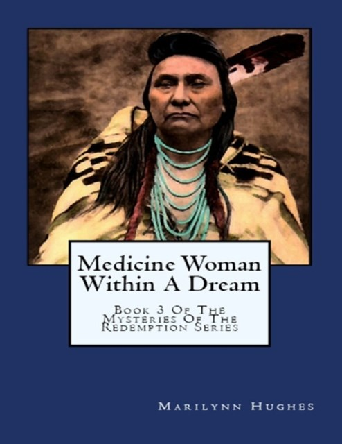 (ebook) Medicine Woman Within a Dream: Book 3 of the Mysteries of the Redemption Series