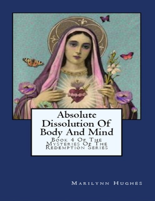 (ebook) Absolute Dissolution of Body and Mind: Book 4 of the Mysteries of the Redemption Series