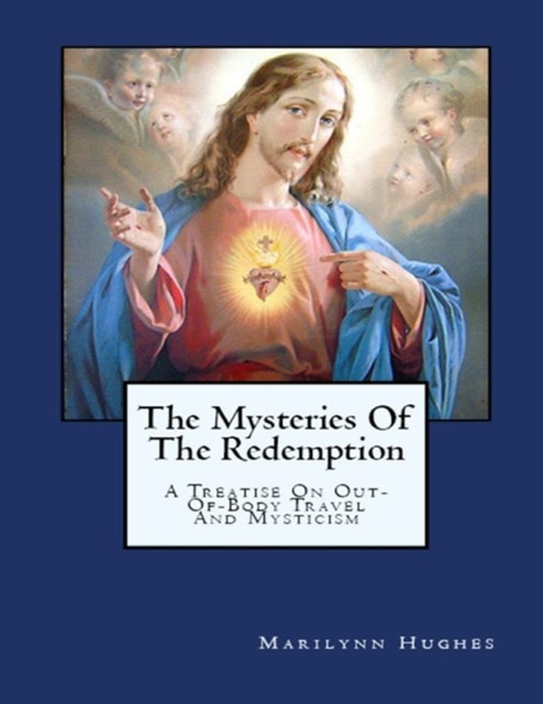 (ebook) Mysteries of the Redemption: A Treatise on Out-Of-Body Travel and Mysticism