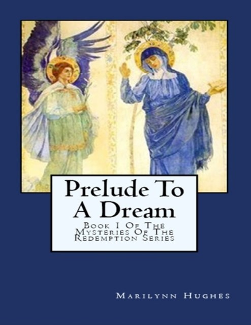 (ebook) Prelude to A Dream: Book 1 Of the Mysteries of the Redemption Series