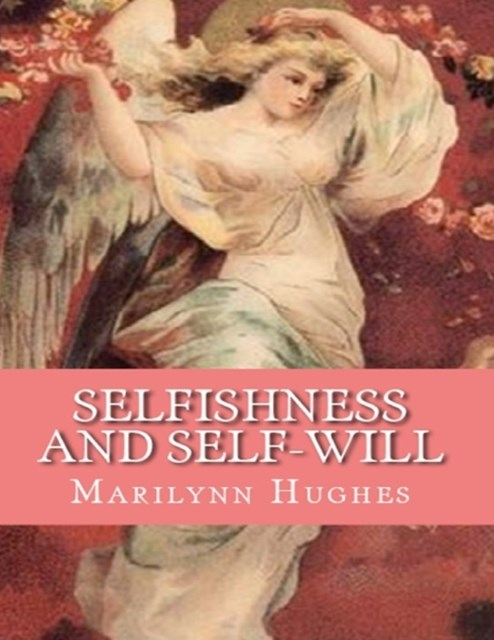 (ebook) Selfishness And Self-Will:: The Path to Selflessness in World Religions