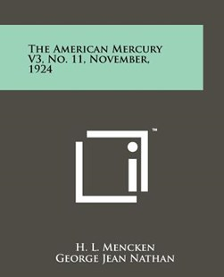 The American Mercury V3, No. 11, November, 1924 by H L Mencken, George Jean Nathan (9781258123666) - PaperBack - Modern & Contemporary Fiction Literature