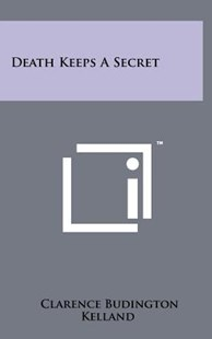 Death Keeps a Secret by Clarence Budington Kelland (9781258238216) - HardCover - Modern & Contemporary Fiction Literature