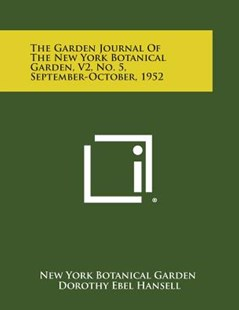 The Garden Journal of the New York Botanical Garden, V2, No. 5, September-October, 1952 by New York Botanical Garden, Dorothy Ebel Hansell, Ruth V Caviston (9781258711023) - PaperBack - Modern & Contemporary Fiction Literature