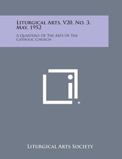 Liturgical Arts, V20, No. 3, May, 1952 by Liturgical Arts Society (9781258773762) - PaperBack - Modern & Contemporary Fiction Literature