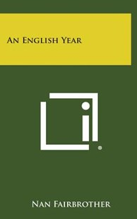 An English Year by Nan Fairbrother (9781258835873) - HardCover - Modern & Contemporary Fiction Literature