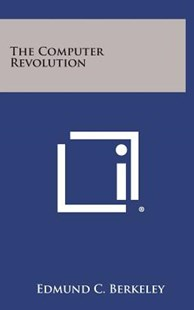 The Computer Revolution by Edmund C Berkeley (9781258928063) - HardCover - Modern & Contemporary Fiction Literature