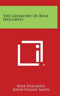 The Geometry of Rene Descartes by Rene Descartes, David Eugene Smith (9781258933500) - HardCover - History