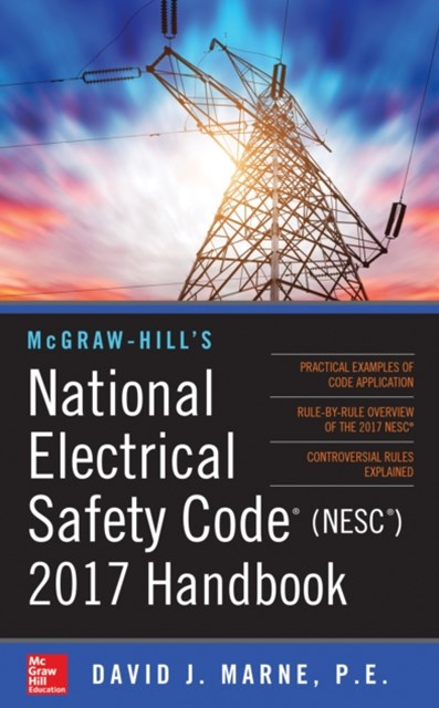 McGraw-Hill s National Electrical Safety Code 2017 Handbook