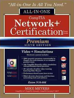 CompTIA Network+ Certification All-In-One Exam Guide (Exam N10-006), Premium Sixth Edition with Onl