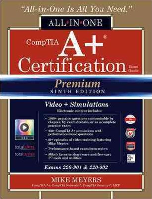 CompTIA A+ Certification All in One Exam Gde Premium Exams 220-901 & 220-902 9ED