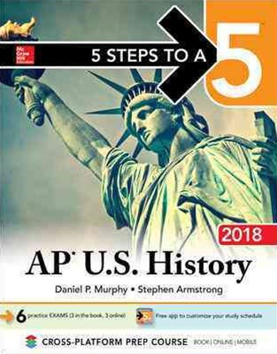 5 Steps to a 5 AP U. S. History 2018 Edition