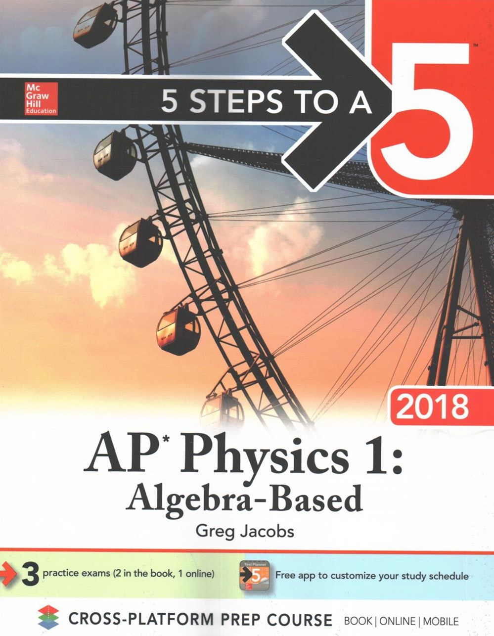 5 Steps to a 5 AP Physics 1: Algebra-Based 2018 Edition
