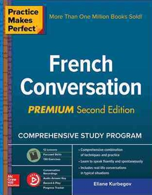 Practice Makes Perfect French Conversation Premium 2ED