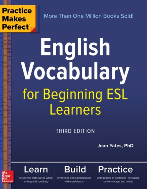 Practice Makes Perfect: English Vocabulary for Beginning ESL Learners, Third Edition