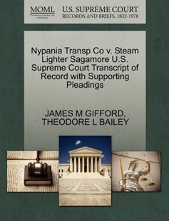 Nypania Transp Co V. Steam Lighter Sagamore U.S. Supreme Court Transcript of Record with Supporting Pleadings by James M Gifford, Theodore L Bailey (9781270100775) - PaperBack - Reference Law