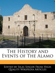The History and Events of the Alamo by Silas Singer (9781270819769) - PaperBack - History