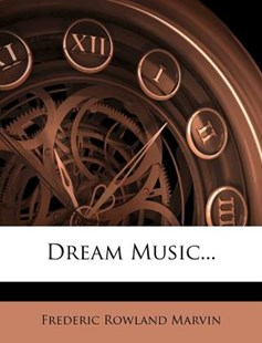 Dream Music... by Frederic Rowland Marvin (9781271948352) - PaperBack - History