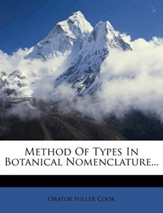 Method of Types in Botanical Nomenclature... by Orator Fuller Cook (9781272955564) - PaperBack - Modern & Contemporary Fiction Literature