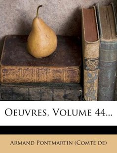 Oeuvres, Volume 44... by Armand Pontmartin (Comte De) (9781273037023) - PaperBack - History