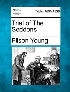 Trial of The Seddons by Filson Young (9781275507098) - PaperBack - Reference Law