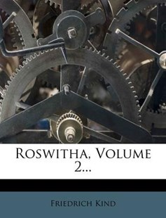 Roswitha, Volume 2... by Friedrich Kind (9781275580671) - PaperBack - History