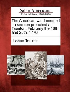 The American war lamented by Joshua Toulmin (9781275620353) - PaperBack - History North America