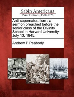 Anti-supernaturalism by Andrew P Peabody (9781275724839) - PaperBack - History North America