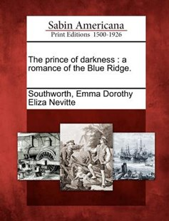 The prince of darkness by Emma Dorothy Eliza Nevitte Southworth (9781275804692) - PaperBack - History North America