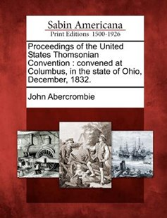 Proceedings of the United States Thomsonian Convention by John Abercrombie (9781275866171) - PaperBack - History North America
