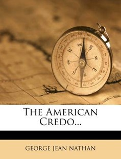The American Credo... by George Jean Nathan (9781275955486) - PaperBack - History Latin America