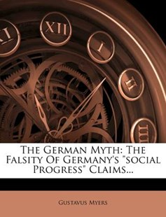 The German Myth by Gustavus Myers (9781276048101) - PaperBack - Modern & Contemporary Fiction Literature