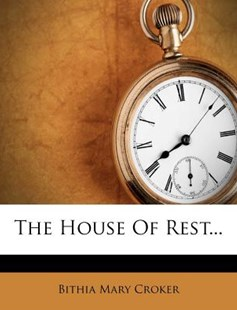 The House of Rest... by Bithia Mary Croker (9781276670999) - PaperBack - History