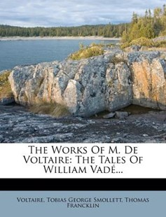 The Works of M. de Voltaire by Voltaire, Tobias George Smollett, Thomas Francklin (9781277074369) - PaperBack - History
