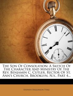 The Son of Consolation by Stephen Higginson Tyng (9781277336115) - PaperBack - History