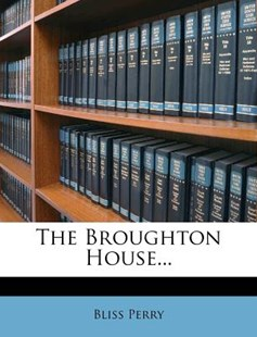 The Broughton House by Bliss Perry (9781278450698) - PaperBack - History